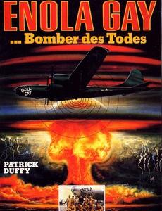 Энола Гей: Человек, миссия, атомная бомба